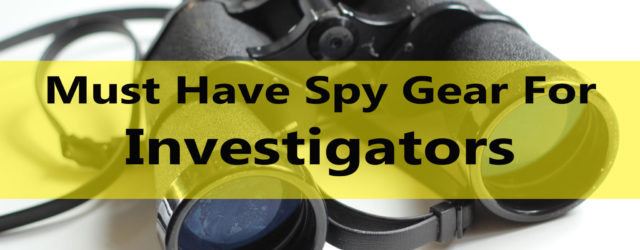 Must Have Spy Gear for Investigators | U Spy Gear